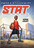 STAT: Standing Tall and Talented #1: Home Court - Library Edition