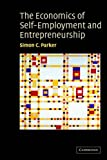 Simon C. Parker The Economics of Self-Employment and Entrepreneurship