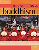 Buddhism (Religion in Focus)