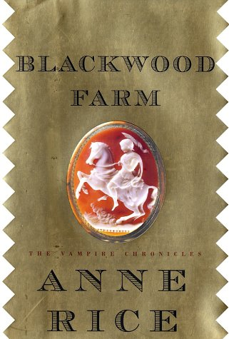 Blackwood Farm: The Vampire Chronicles (Rice, Anne, Vampire Chronicles.)