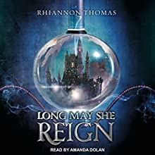 Long May She Reign Audiobook by Rhiannon Thomas Narrated by Amanda Dolan