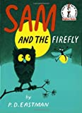 Sam and the Firefly (Beginner Books(R)) (0394800060) by Eastman, P.D.
