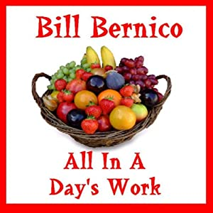 All in a Day's Work: A Short Story | [Bill Bernico]