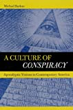 A Culture of Conspiracy: Apocalyptic Visions in Contemporary America (Comparative Studies in Religion & Society)