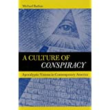 A Culture of Conspiracy: Apocalyptic Visions in Contemporary America (Comparative Studies in Religion & Society)by Michael Barkun
