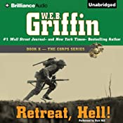 Retreat, Hell!: Book Ten in The Corps Series | [W.E.B. Griffin]