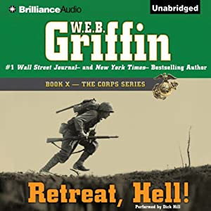 Retreat, Hell!: Book Ten in The Corps Series | [W. E. B. Griffin]