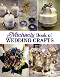Michaels Book of Wedding Crafts