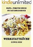 Pasta forever young - No 7 ist der Hammer: Werkstattk�che