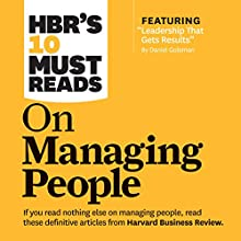 HBR's 10 Must Reads on Managing People (       UNABRIDGED) by  Harvard Business Review, Daniel Goleman, Jon R. Katzenbach, W. Chan Kim, Renee Mauborgne Narrated by Susan Larkin, Mark Cabus
