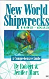 New World Shipwrecks 1492-1825: A Comprehensive Guide (0915920840) by Marx, Robert