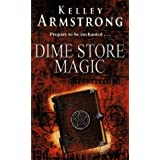 Dime Store Magic: Number 3 in series (Otherworld)by Kelley Armstrong