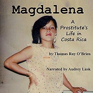 Magdalena: A Prostitute's Life in Costa Rica Audiobook