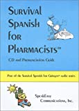 Survival Spanish for Pharmacists (Spanish Edition)