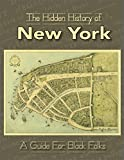 img - for The Hidden History of New York: A Guide for Black Folks book / textbook / text book