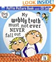 My Wobbly Tooth Must Not Ever Never Fall Out. Lauren Child (Charlie and Lola)