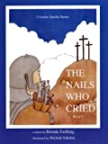 The Nails Who Cried