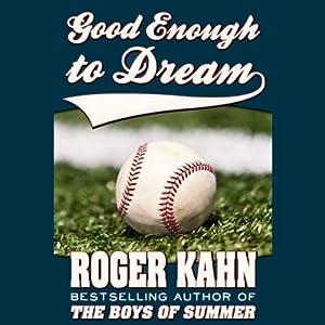 Good Enough to Dream   [Roger Kahn]