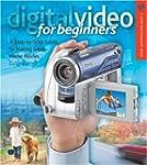 Digital Video for Beginners: A Step-b...