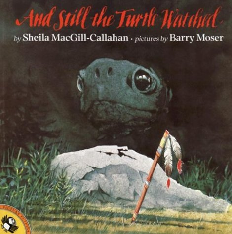 And Still the Turtle Watched (Picture Puffins), Sheila MacGill-Callahan