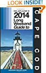 Delaplaine's 2014 Long Weekend Guide...