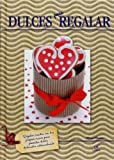 img - for Dulces para regalar / Sweets for gifting (Spanish Edition) book / textbook / text book