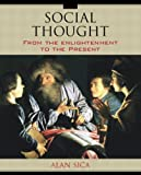Social Thought: From The Enlightenment To The Present- (Value Pack w/MySearchLab) (0205705278) by Sica, Alan