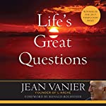 Life's Great Questions | Jean Vanier