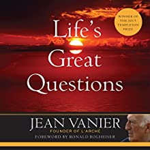 Life's Great Questions (       UNABRIDGED) by Jean Vanier Narrated by Douglas James