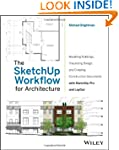 The SketchUp Workflow for Architectur...
