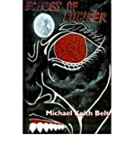 img - for [ [ [ Echoes of Lucifer [ ECHOES OF LUCIFER ] By Belt, Michael K ( Author )May-01-2001 Paperback book / textbook / text book