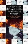 Une autre histoire de la litt�rature fran�aise, tome 6 : �crivains et romanciers du XIXe si�cle par Ormesson