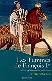 echange, troc Christiane Gil - Les femmes de François Ier