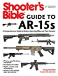 Shooter's Bible Guide to AR-15s: A Co...
