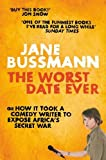 Image of The Worst Date Ever: or How It Took a Comedy Writer to Expose Africa's Secret War