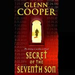 Secret of the Seventh Son | Glenn Cooper