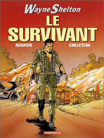 Wayne Shelton T.4 : Le Survivant  Denayer, Christian  Cailleteau, BANDE DESSINEE