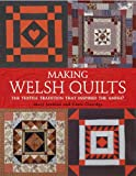 Mary Jenkins Making Welsh Quilts: The Textile Tradition That Inspired the Amish