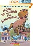 �C�mo se cuidan los dinosaurios?: (Sp...