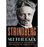 img - for [ STRINDBERG: A LIFE ] By Prideaux, Sue ( Author) 2013 [ Paperback ] book / textbook / text book