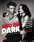 Into the Dark (Turner Classic Movies)...