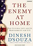 The Enemy at Home: The Cultural Left and Its Responsibility for 9/11 Unabridged edition published by Tantor Media (2007) [Audio CD]