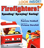 Firefighters: Speeding! Spraying! Saving!