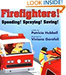 Firefighters: Speeding! Spraying! Sav...