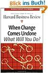 When Change Comes Undone: Management...