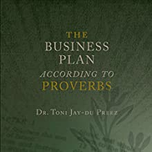 The Business Plan According to Proverbs (       UNABRIDGED) by Dr. Toni Jay-du Preez Narrated by Tiffany D'Amours