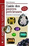 echange, troc Walter Schumann - Guide des pierres précieuses : Pierres fines et ornementales, 1900 échantillons photographiés