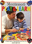 Montessori Play and Learn : A Parents...