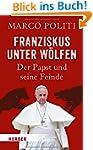 Franziskus unter W�lfen: Der Papst un...