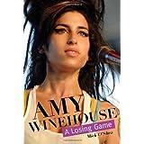 Amy Winehouse: A Losing Game ~ Mick O'Shea